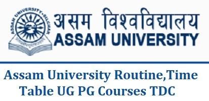 Assam University Routine