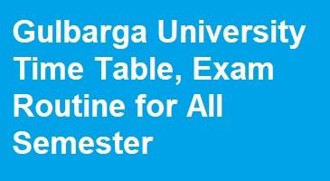 Gulbarga University Time Table