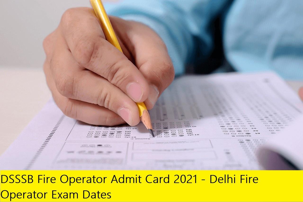 DSSSB Fire Operator Admit Card